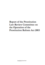 Report of the Prostitution Law Review Committee on the Operation of the Prostitution Reform Act 2003