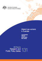 Australian Government - Australian Institute of Criminology - Migrant sex workers in Australia - Lauren Renshaw, Jules Kim, Janelle Fawkes, Elena Jeffreys - AIC Reports - Research and Public Policy Series 131